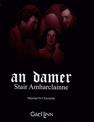 Picture of An Damer: History of  an Irish language theatre Mairéad Ní Chinnéide